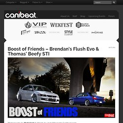 Boost of Friends – Brendan's Flush Evo & Thomas' Beefy STI | Canibeat