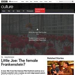 Culture - Little Joe: The female Frankenstein?