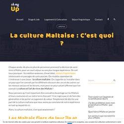 La culture Maltaise : C'est quoi ? - Lifestyle - Oh My UP