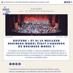 Culture : et si le meilleur business model était l'absence de business model ? - Et demain notre ADN