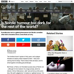 Culture - Is Nordic humour too dark for the rest of the world?