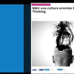 Bâtir une culture orientée Design Thinking