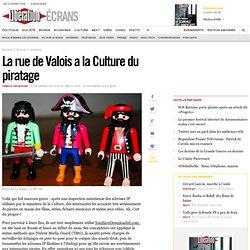 La rue de Valois a la Culture du piratage