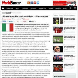 Ultra culture: the positive side of Italian support - World Soccer