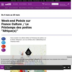 "Week-end Poésie sur France Culture / Le Printemps des poètes ""Afrique(s)"" / France Culture"