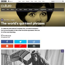Culture - The world's quirkiest phrases