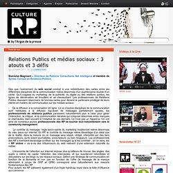Relations Publics et médias sociaux : 3 atouts et 3 défis