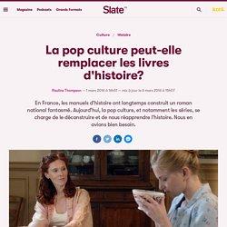 La pop culture peut-elle remplacer les livres d'histoire?