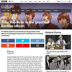 Culture - Why Revolver is the greatest Beatles album