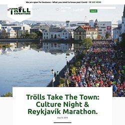 Trölls Take The Town: Culture Night & Reykjavík Marathon.