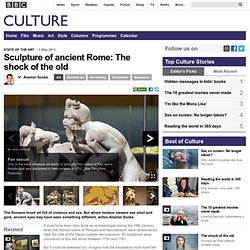 Culture - Sculpture of ancient Rome: The shock of the old