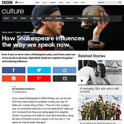 Culture - How Shakespeare influences the way we speak now