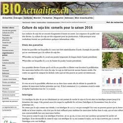 BIOACTUALITES_CH 28/04/16 Culture du soja bio: conseils pour la saison 2016
