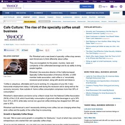 Cafe Culture: The rise of the specialty coffee small business