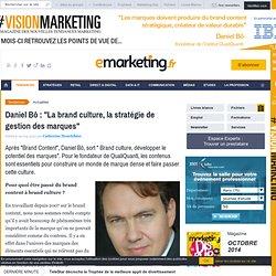 """Daniel Bô : """"La brand culture, la stratégie de gestion des marques"""""""