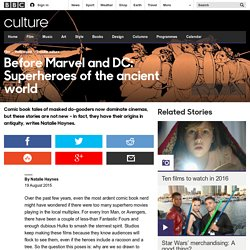 Culture - Before Marvel and DC: Superheroes of the ancient world