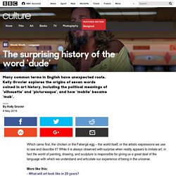 Culture - The surprising history of the word 'dude'