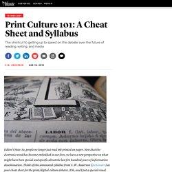 Print Culture 101: A Cheat Sheet and Syllabus