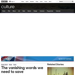 Culture - The vanishing words we need to save