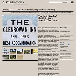 Culture Victoria - The Last Stand of the Kelly Gang: Sites in Glenrowan