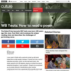Culture - WB Yeats: How to read a poem