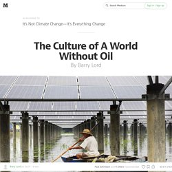 The Culture of a World Without Oil