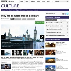 Culture - Why are zombies still so popular?