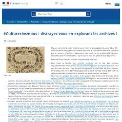 #Culturecheznous : distrayez-vous en explorant les archives !