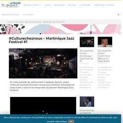 #Culturecheznous - Martinique Jazz Festival #1 - Tropiques-Atrium