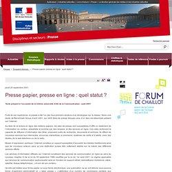 Presse papier, presse en ligne : quel statut ? / Dossiers thématiques / Presse / Disciplines et secteurs