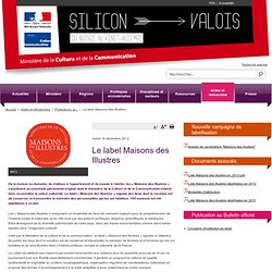 Le label Maisons des Illustres / Protections, labels et appellations / En pratique