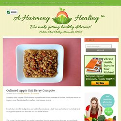 cultured apple goji berry compote — A Harmony Healing