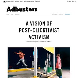 A Vision of Post-Clicktivist Activism