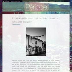 L'Uzeste de Bernard Lubat : un front culturel de résistance populaire – Période