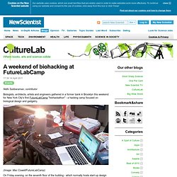 A weekend of biohacking at FutureLabCamp