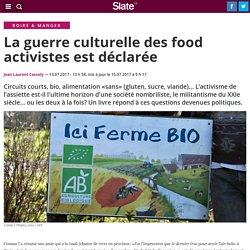 La guerre culturelle des food activistes est déclarée