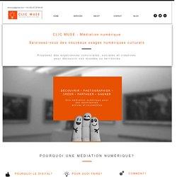 ClicMuse-Médiation culturelle numérique - application et ateliers