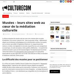 Musées – leurs sites web au cœur de la médiation culturelle