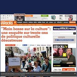 """""""Main basse sur la culture"""": une enquête sur trente ans de politique culturelle désastreuse"""