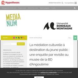 La médiation culturelle à destination du jeune public: une enquête par revisite au musée de la BD d'Angoulême – MediaNum
