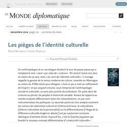 Les pièges de l'identité culturelle, par Philippe Pataud Célérier (Le Monde diplomatique, décembre 2014)