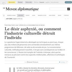 Le désir asphyxié, ou comment l'industrie culturelle détruit l'individu, par Bernard Stiegler (Le Monde diplomatique, juin 2004)