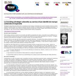 Le branding (stratégie culturelle) au service d'une identité de marque cohérente et inspirante