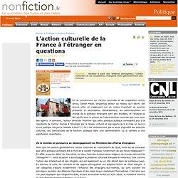 L'action culturelle de la France à l'étranger en questions