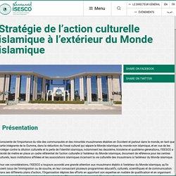 Stratégie de l'action culturelle islamique à l'extérieur du Monde islamique