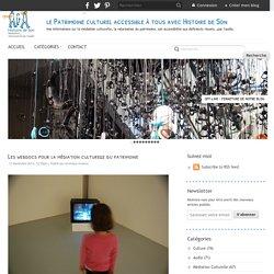 Les webdocs pour la médiation culturelle du patrimoine