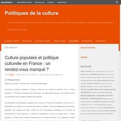 Culture populaire et politique culturelle en France : un rendez-vous manqué ? – Politiques de la culture