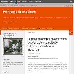La prise en compte de l'éducation populaire dans la politique culturelle de Catherine Trautmann – Politiques de la culture