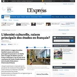 L'identité culturelle, raison principale des études en français?
