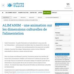 ALIM'ANIM - une animation sur les dimensions culturelles de l'alimentation